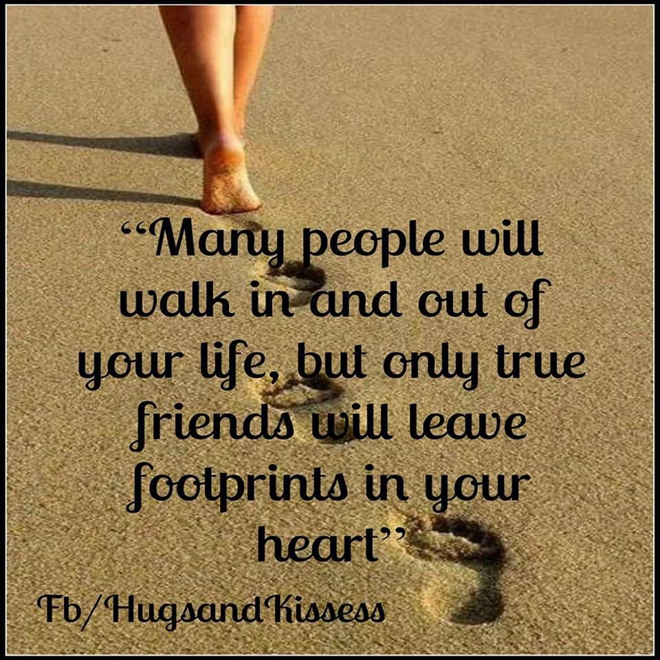 Many People Will Walk In And Out Of Your Life But True