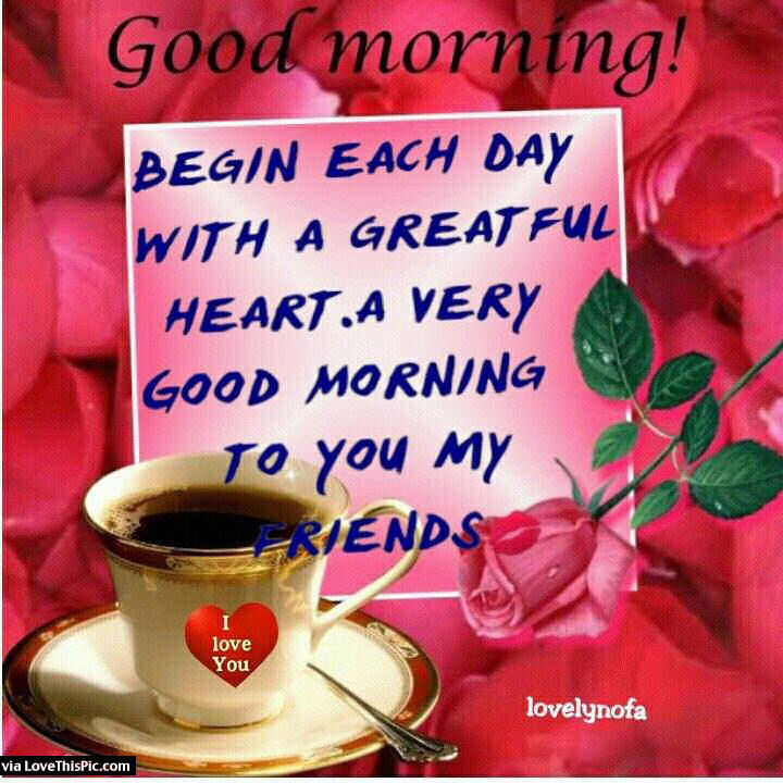 Good Morning Love Heart Images : Good morning begin each day with a grateful heart pictures