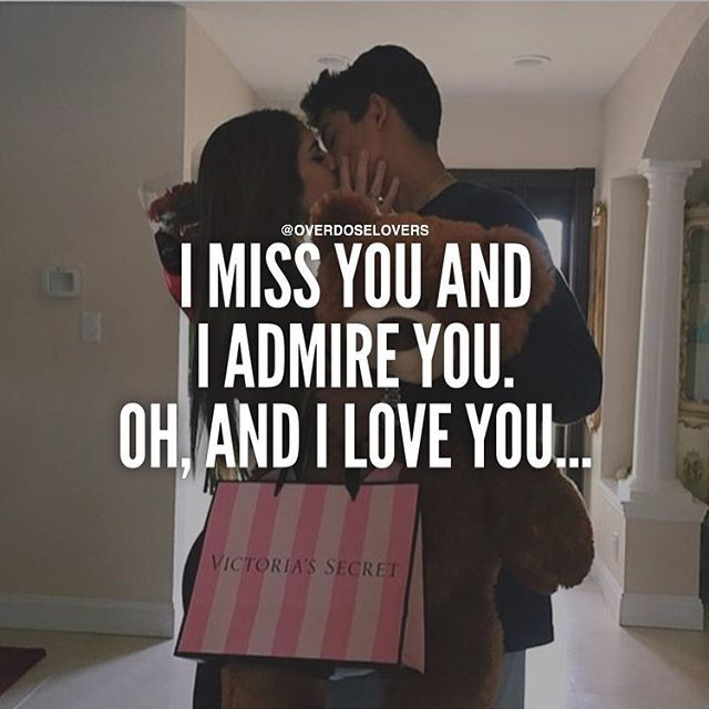 I Miss You And I Admire You. Oh, And I Love You