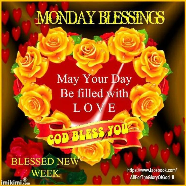 Monday Blessings May Your Day Be Filled With Love God Bless You