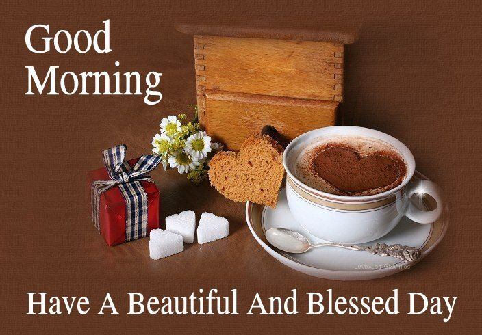 Good Morning Beautiful Have A Blessed Day : Good morning have a beautiful and blessed day pictures