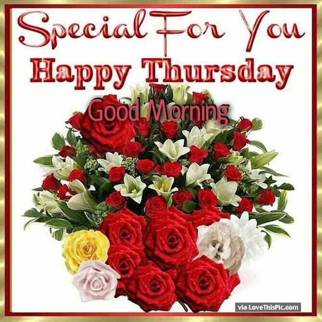 Special Flowers For You Happy Thursday Good Morning Pictures, Photos ...