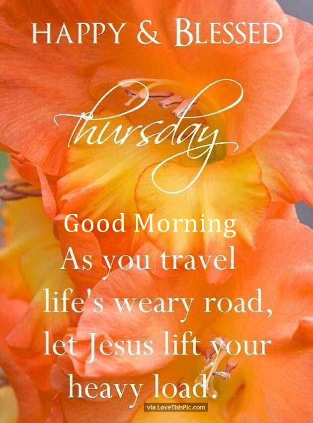 Happy And Blessed Thursday Good Morning Jesus Will Lift
