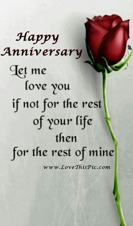 Happy Love Quotes For Her: Happy Anniversary Let Me Love You For The Rest Of Your