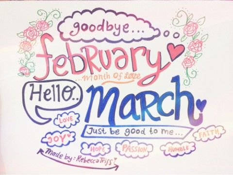 Goodbye February, Hello March Just Be Good To Me