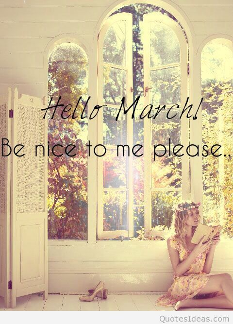 Beau Hello March! Be Nice To Me Please