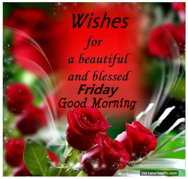 Wishes For A Beautiful Friday Good Morning
