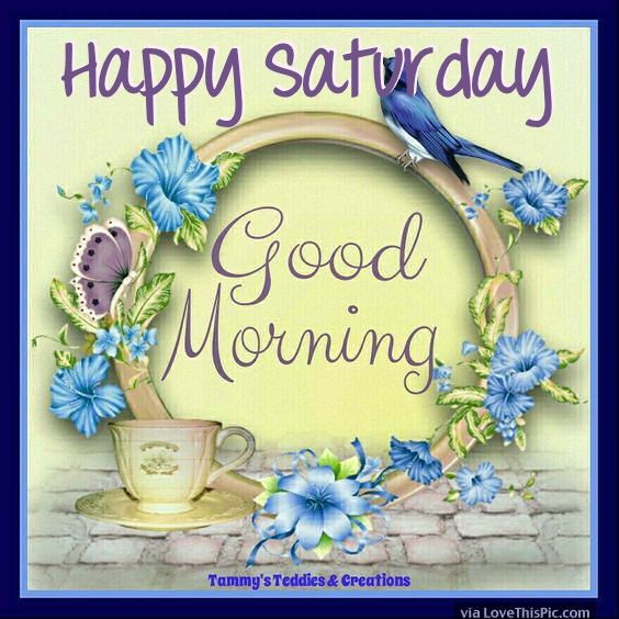 Good Morning Saturday Baby Images : Happy saturday good morning quote with flowers and birds