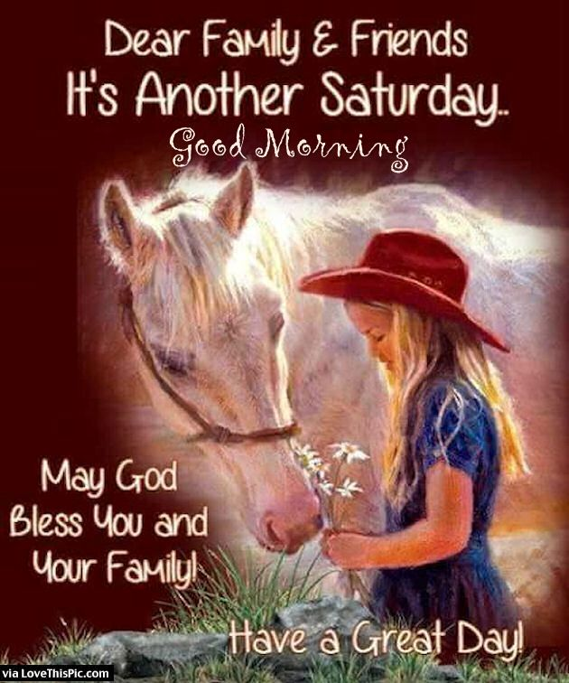 Positive Saturday Morning Quotes: Dear Family And Friends Its Another Saturday Pictures
