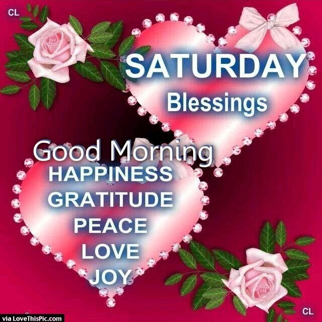 Peace Love And Happiness Quotes Endearing Saturday Blessings Good Morning Happiness Peace Love Pictures