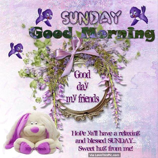 Good Morning Sunday God Photos : Sunday good morning god bless my friends pictures photos