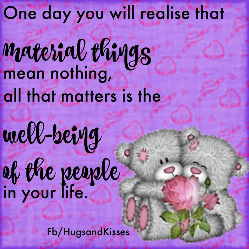 One Day You Will Realize Material Things Mean Nothing