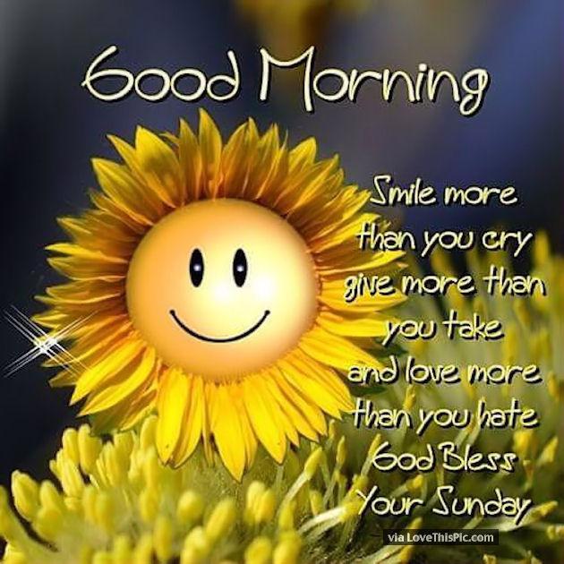 Good Morning Sunday God Photos : Good morning smile god bless your sunday pictures photos