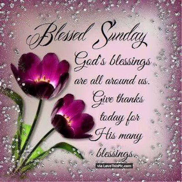Blessed Sunday God Blessings Are All Around Us