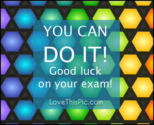 Good Luck On Your Exam Quotes: You Can Do It Good Luck On Your Exam Pictures, Photos, And