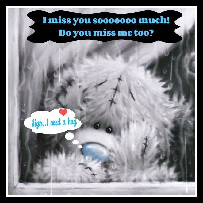 I miss you do you miss me