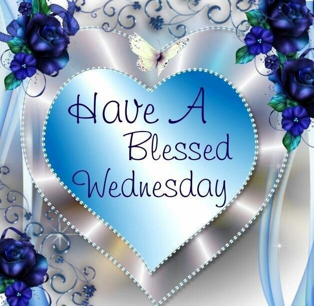 Have A Blessed Wednesday Pictures, Photos, and Images for