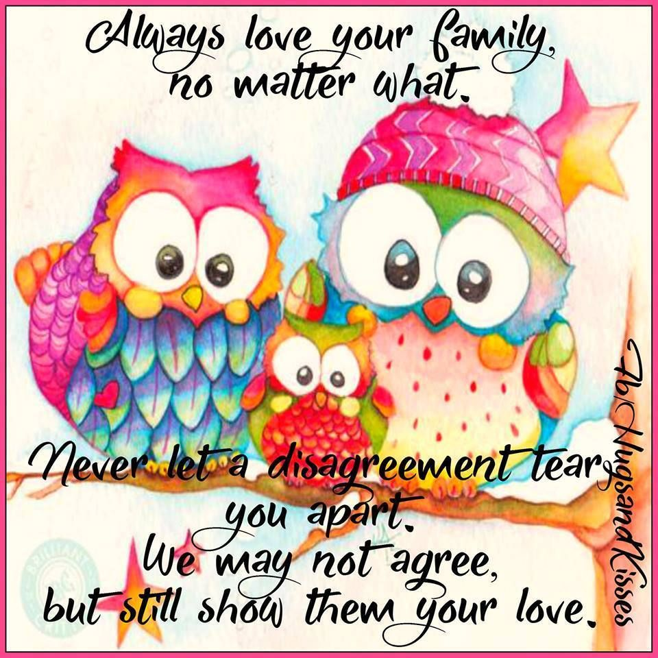 Family Love Quotes Images Always Love Your Family No Matter What Never Let Disagreements