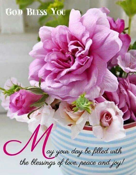 May Your Day Be Filled With Blessings God Bless You ...