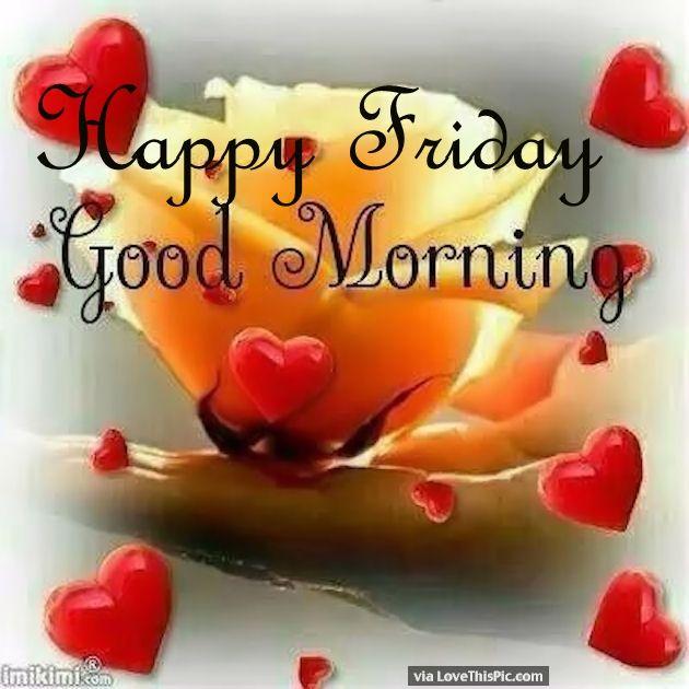 Happy Friday Good Morning Rose