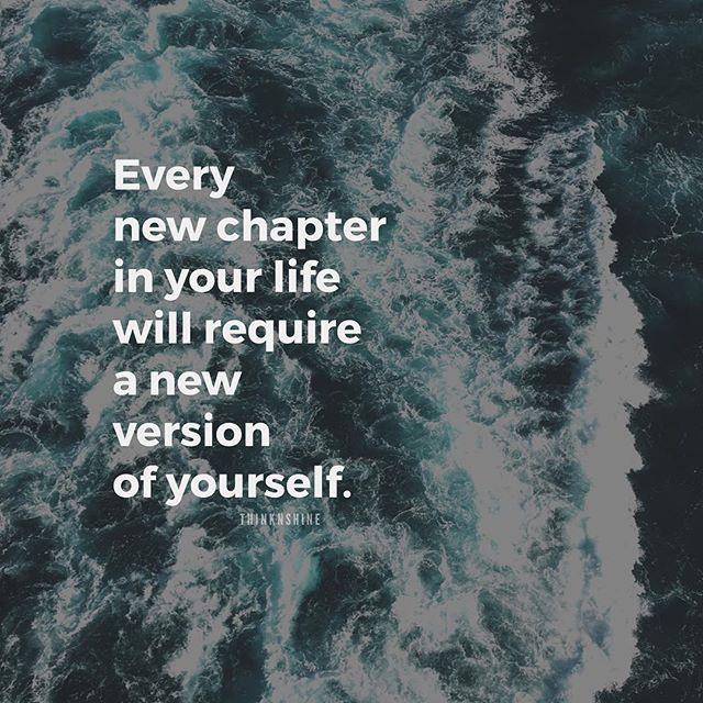 New Chapter In Life Quotes Every New Chapter In Your Life Will Require A New Version Of  New Chapter In Life Quotes
