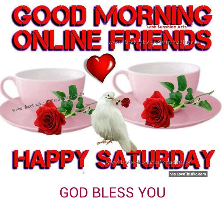 Good Morning Online Friends Happy Saturday Pictures
