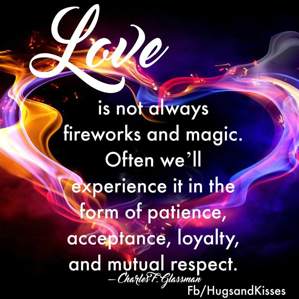 Love Is Not Always Fireworks And Magic