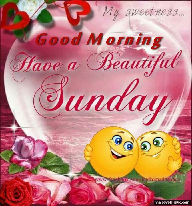 Delightful Good Morning Have A Beautiful Sunday