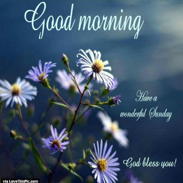 Good Morning Sunday God Photos : Good morning happy sunday god bless you pictures photos
