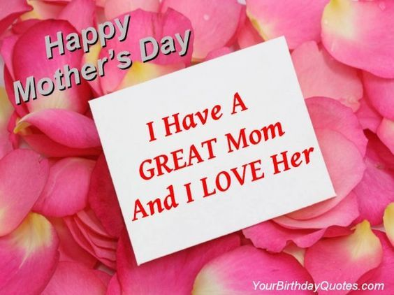 Happy Mother S Day 2019 Love Quotes Wishes And Sayings: Happy Mothers Day I Have A Great Mom Pictures, Photos, And