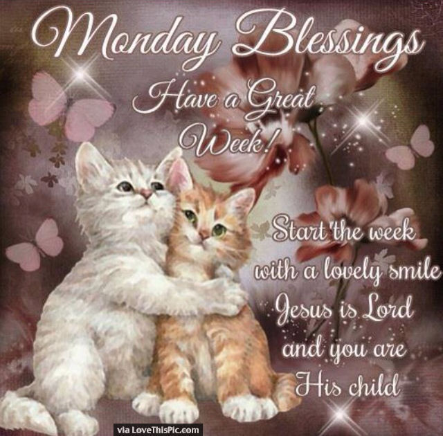 243395-Monday-Blessings-Have-A-Great-Week-Start-Your-Week-With-A-Smile.jpg