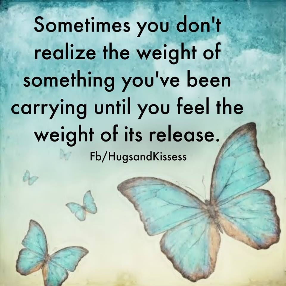 Quotes About Life Lessons And Moving On Sometimes You Dont Realize The Weight If What You Have Been