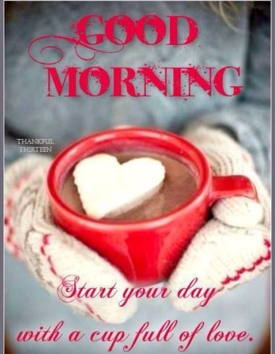 Good Morning Start Your Day With A Cup Of Love Pictures Photos And Interesting Good Morning Romantic Images For Love