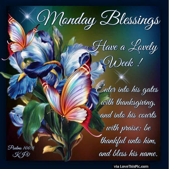Monday blessings wishing you a lovely week pictures - Monday blessings quotes and images ...
