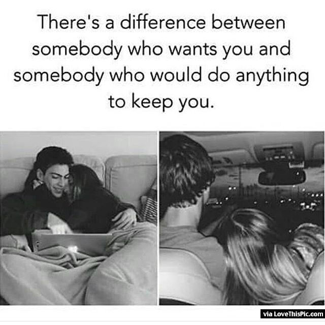 I Want To Cuddle With You Quotes: There Is A Difference Between Somebody Who Wants You And