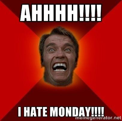 I Hate Monday Images AHHHH I Hate Mo...