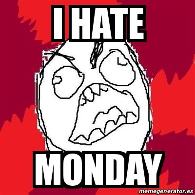 I Hate Monday Images I Hate Monday P...
