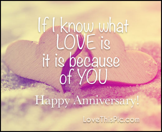 Anniversary Love Quotes Gorgeous If I Know What Love Is Happy Anniversary Pictures Photos And