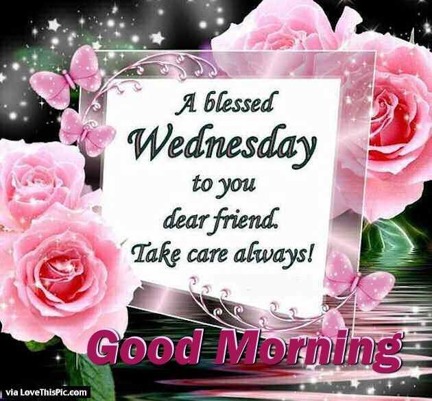 A Blessed Wednesday To You Dear Friend Pictures, Photos