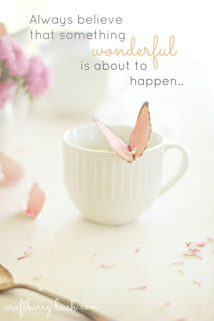 Something To Celebrate: Always Believe That Something Wonderful Is About To Happen