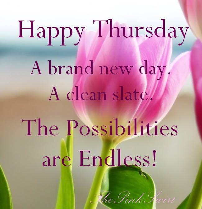 244046-Happy-Thursday-The-Possibilities-Are-Endless.jpg