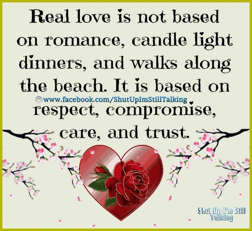 Real Love Is Based On Respect Compromise And Trust