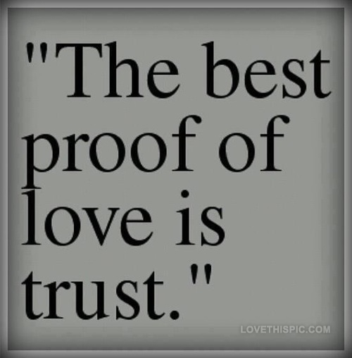 Trust Quotes Pic: The Best Proof Of Love Is Trust Pictures, Photos, And