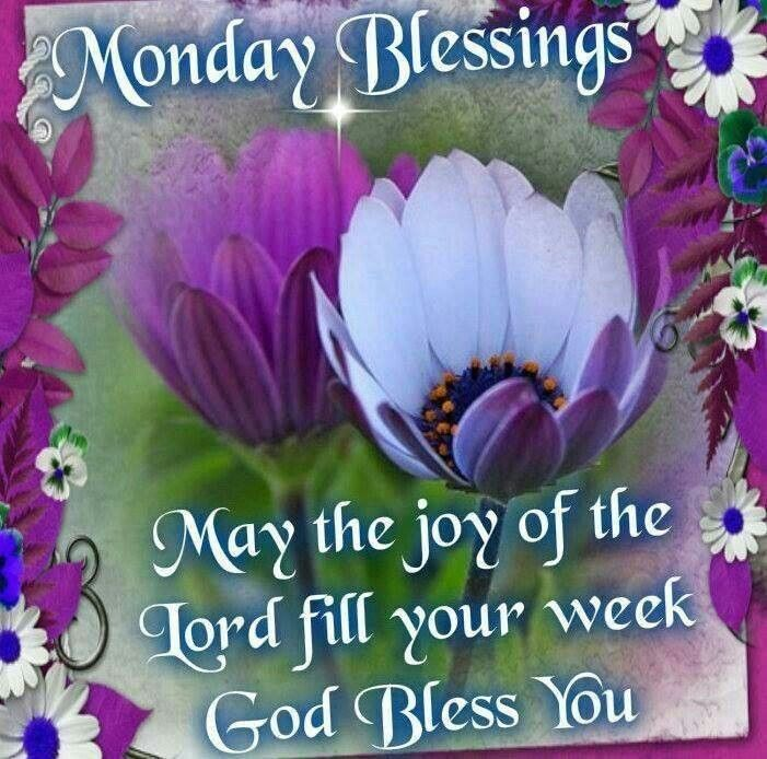 Monday blessings may the joy of the lord fill your week - Monday blessings quotes and images ...