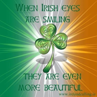 When Irish Eyes Are Smiling They Are Even More Beautiful