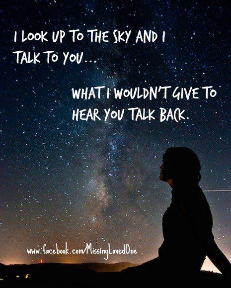 I Look Up At The Sky To Talk To You I Would Give Anything