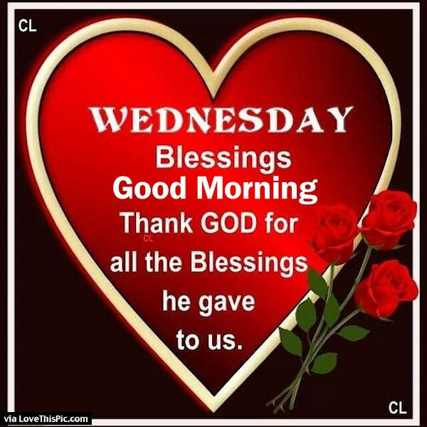 Good Morning Wednesday Blessings : Wednesday blessings good morning thank god pictures