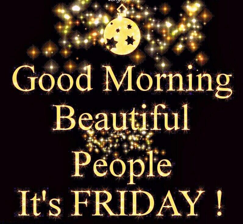 Its Friday Quotes Good Morning Beautiful People Its Friday Pictures, Photos, and  Its Friday Quotes