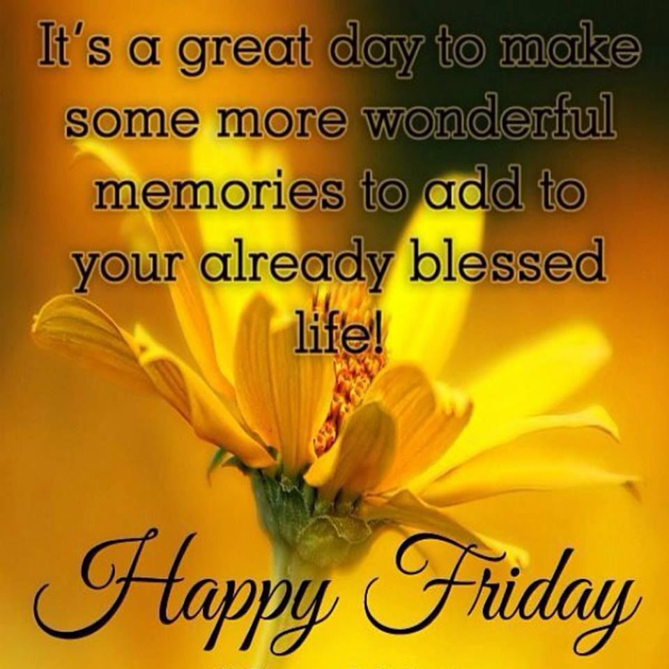Great Day Quotes Happy Friday Its A Great Day Pictures Photos And Images For