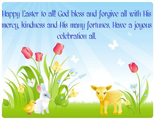 Easter Quotes: Happy Easter To All! God Bless And Forgive All With His